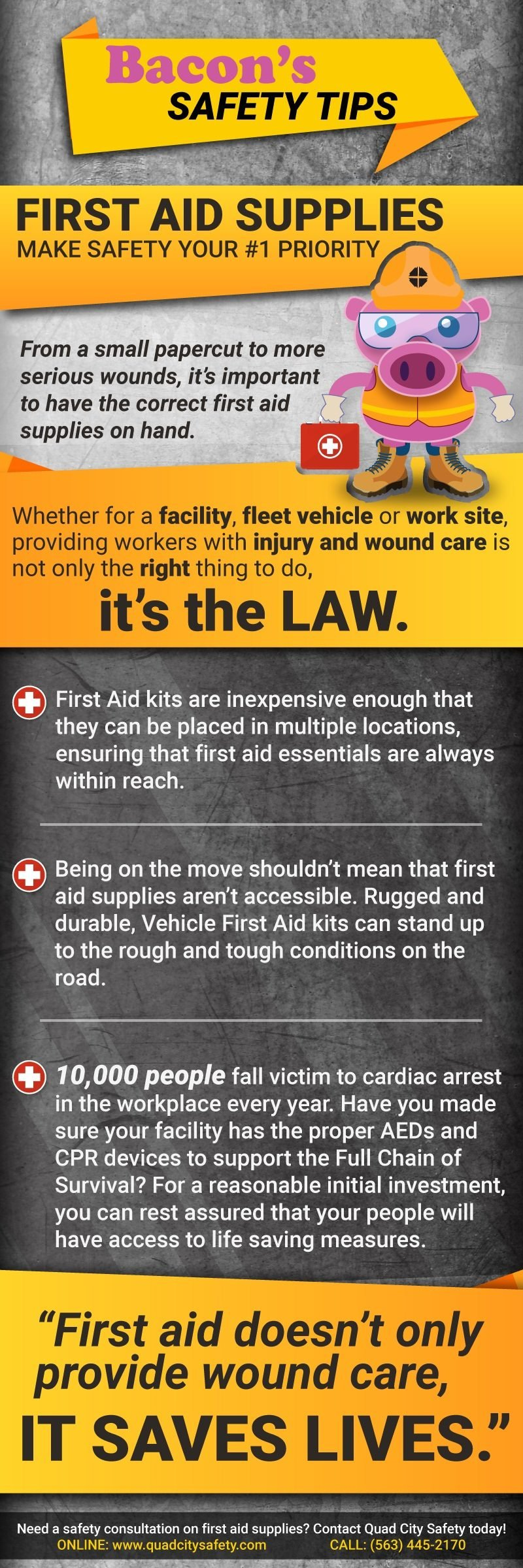 Bacon's Safety Tips First aid supplies. Make safety your number one priority.