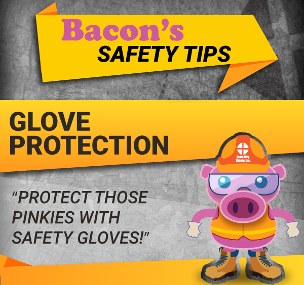 Bacon's Safety Tip: Know the Risks, Wear Safety Gloves