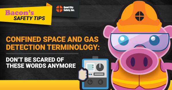 Confined Space and Gas Detection Terminology: Don't be scared of these words anymore